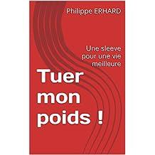 Tuer mon poids !: Une sleeve pour une vie meilleure (Version française t. 1) (French Edition)