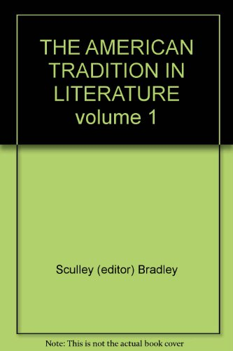 The American Tradition in Literature Third Edition (Volume 1) (The American Tradition In Literature 12th Edition)