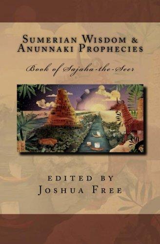 Sumerian Wisdom & Anunnaki Prophecies: Book of Sajaha the Seer: Babylonian Cuneiform Wisdom Tablet Series of King Nebuchadnezzar II