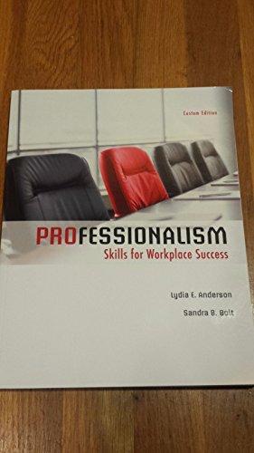 Professionalism Skills for Workplace Success Custom Edition