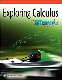 Exploring Calculus with the Geometer's Sketchpad V5[EXPLORING CALCULUS W/THE GEOME]