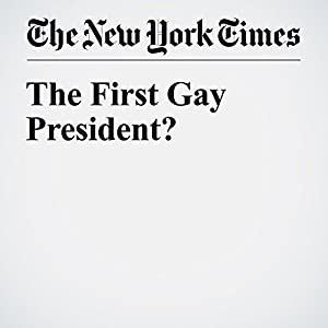 The First Gay President?