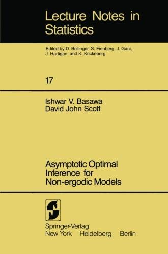 Asymptotic Optimal Inference for Non-Ergodic Models: Lecture Notes in Statistic 17)