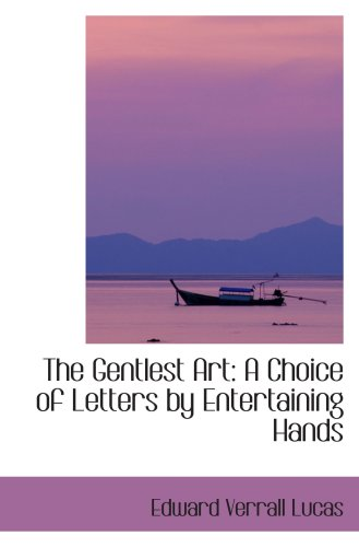 Read Online The Gentlest Art: A Choice of Letters by Entertaining Hands ebook