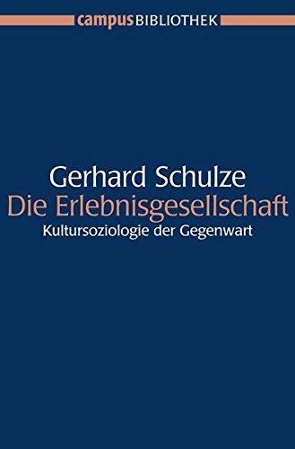 Die Erlebnisgesellschaft: Kultursoziologie der Gegenwart (Campus Bibliothek)