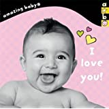 Amazing Baby I Love You