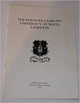 The Founder S Library University Of Wales Lampeter No Stated