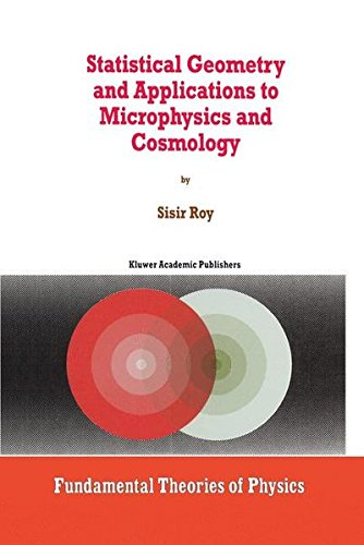 Statistical Geometry and Applications to Microphysics and Cosmology (Fundamental Theories of Physics)