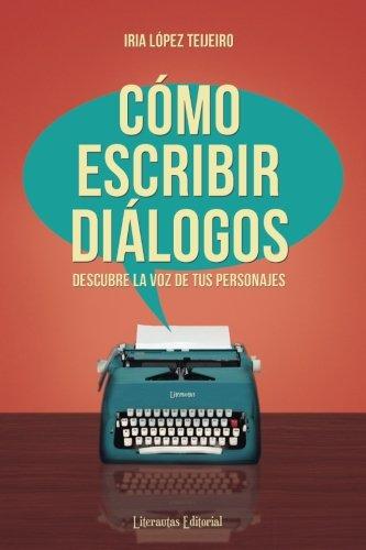 Libro : Como Escribir Dialogos: Descubre La Voz De Tus Pe...