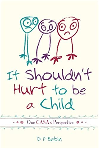 It Shouldnt Hurt To Be A Child Written From A Casa Volunteers