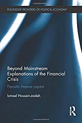 Beyond Mainstream Explanations of the Financial Crisis: Parasitic Finance Capital (Routledge Frontiers of Political Economy)