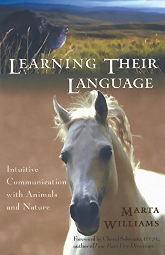 Learning Their Language: Intuitive Communication with Animals and Nature by Williams, Marta