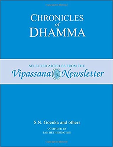 Chronicles of Dhamma: Selected Articles from the Vipassana Newsletter: Amazon.es: S. N. Goenka, Ian Heatherington: Libros en idiomas extranjeros