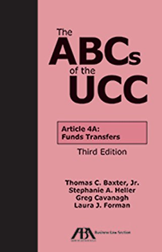 The ABCs of the UCC Article 4A: Funds Transfers