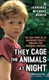 They Cage the Animals at Night[THEY CAGE THE ANIMALS AT N][Mass Market Paperback]