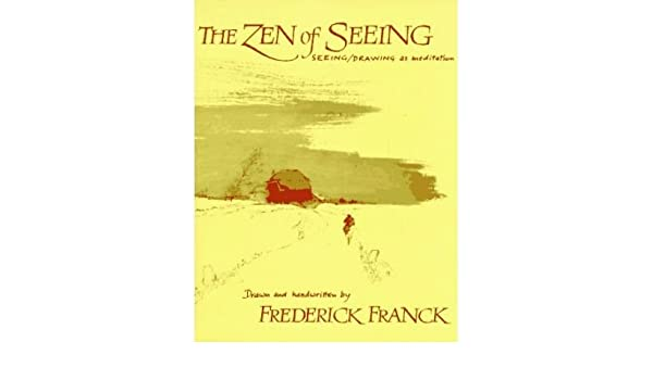 the zen of seeing seeingdrawing as meditation