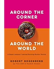 Around the Corner to Around the World: A Dozen Lessons I Learned Running Dunkin Donuts
