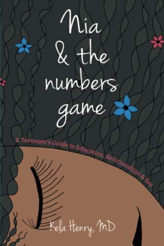 Nia & The Numbers Game: A Teenager's Guide to Education, Relationships & Sex (The Number Game)