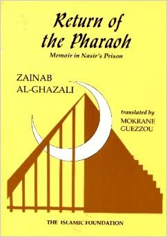 Return of the pharaoh memoir in nasirs prision zainab al ghazali return of the pharaoh memoir in nasirs prision zainab al ghazali mokrane guezzou 9780860372400 amazon books fandeluxe Choice Image
