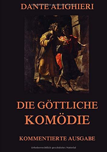 Die göttliche Komödie: Kommentierte Ausgabe