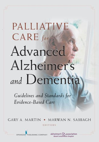 Palliative Care for Advanced Alzheimer's and Dementia: Guidelines and Standards for Evidence-Based Care Pdf