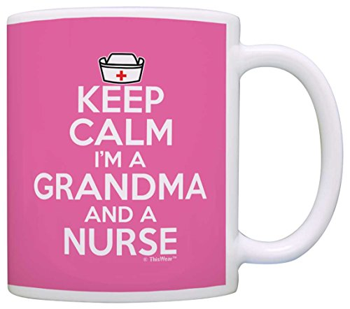 Nurse Appreciation Gifts Keep Calm I'm a Grandma and Nurse Mothers Day Gift Coffee Mug Tea Cup Pink