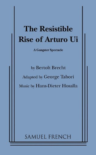 The Resistible Rise of Arturo Ui: A Gangster Spectacle Paperback February 14, 2011