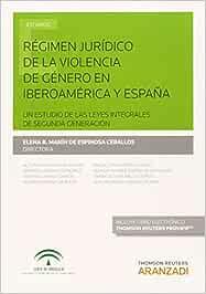 Régimen jurídico de la violencia de género en Iberoamérica y ...