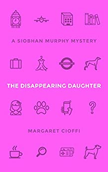 The Disappearing Daughter (A Siobhan Murphy Mystery Book 2) by [Cioffi, Margaret]
