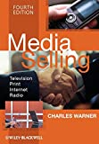 Media Selling: Television, Print, Internet, Radio