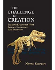 The Challenge of Creation: Judaism's Encounter with Science, Cosmology, and Evolution