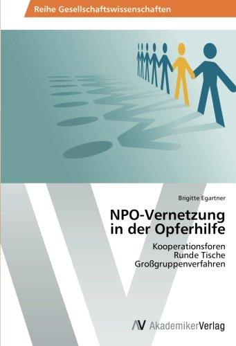 NPO-Vernetzung  in der Opferhilfe: Kooperationsforen  Runde Tische  Großgruppenverfahren (German Edition) pdf epub