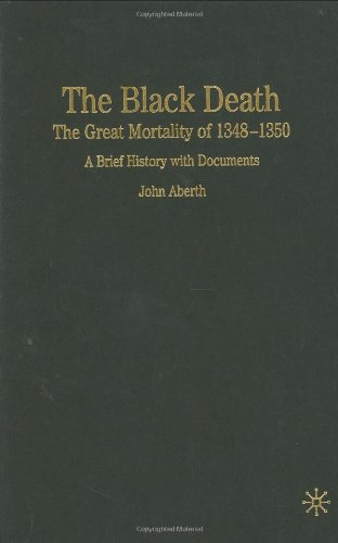 The Black Death: The Great Mortality of 1348-1350: A Brief History with Documents (Bedford Cultural Editions Series)