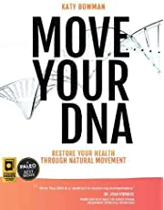 Move Your DNA: Restore Your Health Through Natural Movement, 2nd Edition