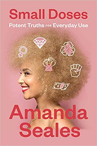 Small Doses: Potent Truths for Everyday Use: Amanda Seales