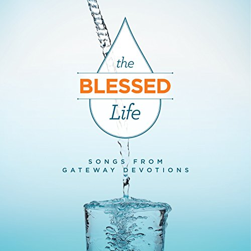 The Blessed Life: Songs from G...