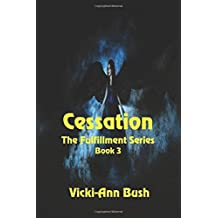 Cessation (The Fulfillment Series) (Volume 3)