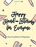 Happy Hand-lettering For Everyone: Mastering Modern Calligraphy Workshop