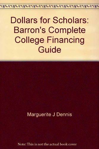Dollars for scholars: Barron's complete college financing guide