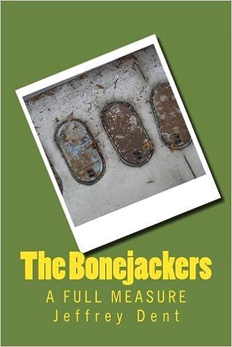 The Bonejackers: A Full Measure