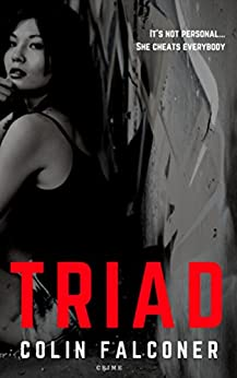 TRIAD: a gripping crime thriller about the worst woman in the world (Colin Falconer crime Book 5) by [Falconer, Colin]
