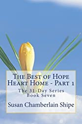 The Best of Hope Heart Home - Part 1: A Collection of Blogs From the Blog (The 31 Day Series) (Volume 7)