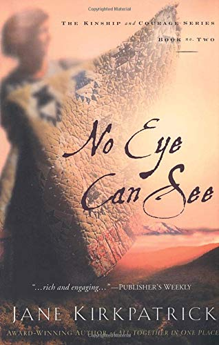 Read Online No Eye Can See (Kinship and Courage Series #2) ebook