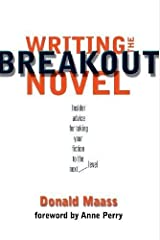 Writing the Breakout Novel 1st edition by Donald Maass (2002) Paperback Paperback