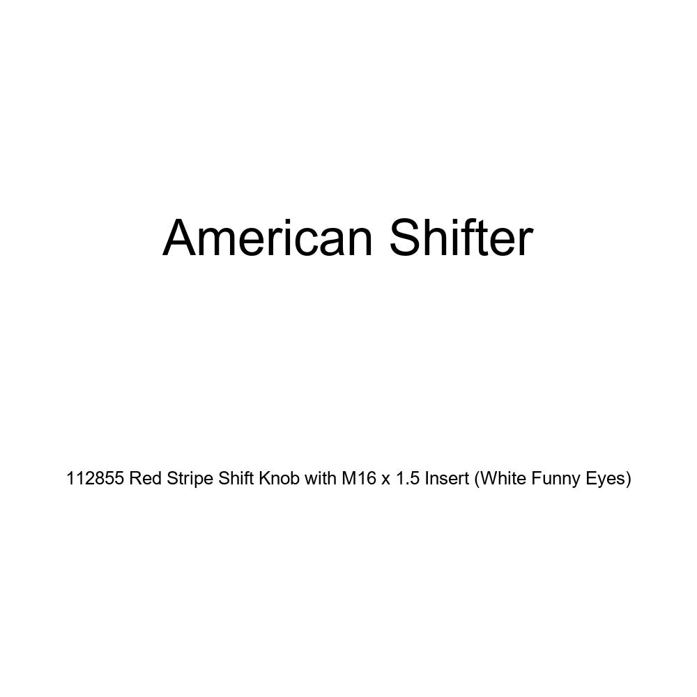 White Funny Eyes American Shifter 112855 Red Stripe Shift Knob with M16 x 1.5 Insert