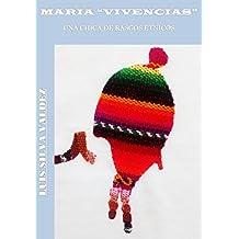 María Vivencias: Una chica de rasgos étnicos (Maria Vivencias nº 1) (Spanish Edition)