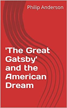 the destruction of the american dream in the great gatsby Essay great gatsby: fitzgerald's criticism of the american dream the american dream, as it arose  novel is the destruction of the american dream during the 1920s,.