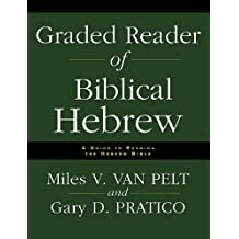 Graded Reader of Biblical Hebrew: A Guide to Reading the Hebrew Bible