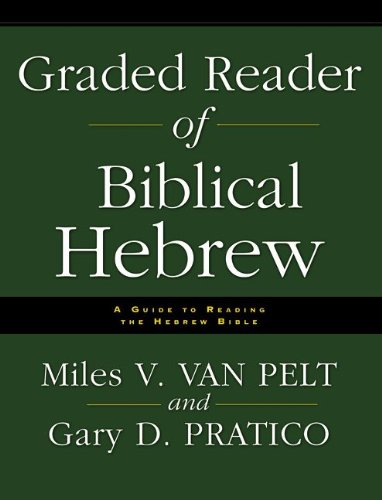Graded Reader of Biblical Hebrew: A Guide to Reading the Hebrew Bible (A Readers Hebrew)