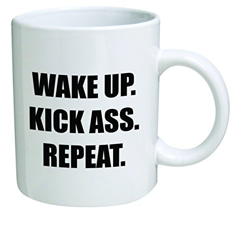 Funny Mug 11OZ - Wake up, kick ass, repeat - Birthday Gift for Coworkers, Men & Women, Him or Her, Mom, Dad, Brother, Sister - Valentine's Day Idea for a Boyfriend, Girlfriend, Husband or Wife.